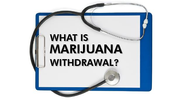 What is marijuana withdrawal?