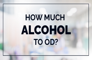 Alcohol overdose: How much amount of alcohol to OD?