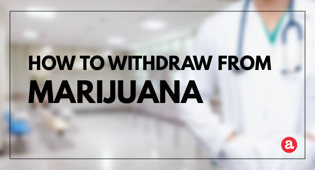 How to withdraw from marijuana