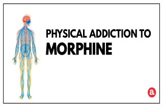 Physical addiction to morphine