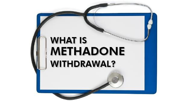 What is methadone withdrawal?