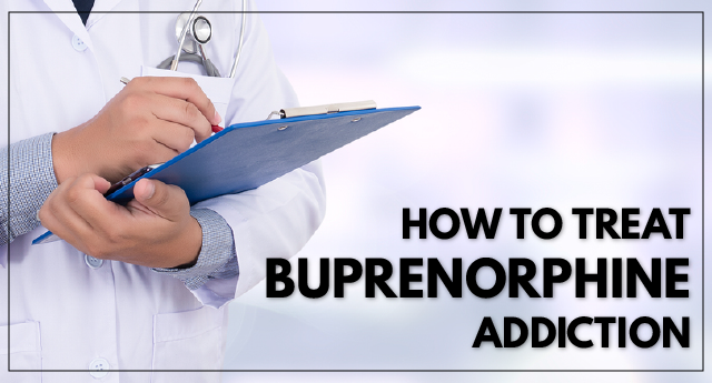 How to treat buprenorphine addiction