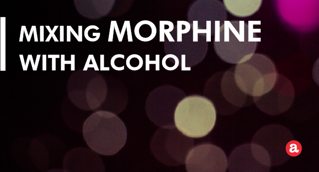 Mixing morphine with alcohol
