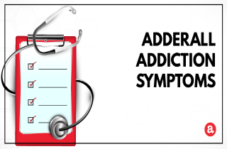 Signs and symptoms of Adderall addiction