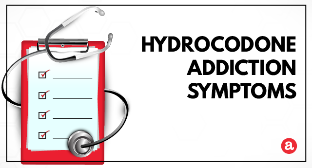 Signs and symptoms of hydrocodone addiction