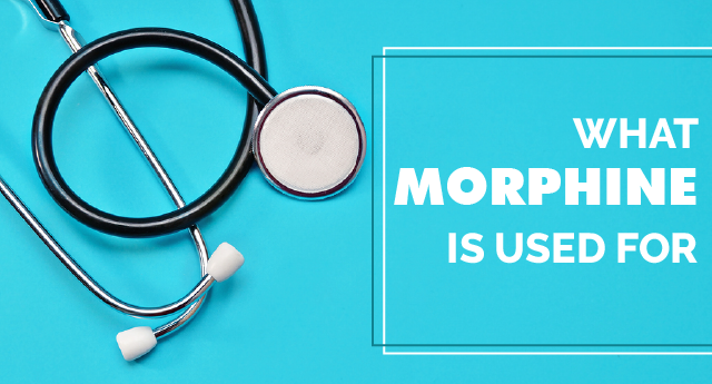 What is morphine used for?