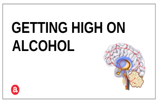 Does alcohol get you high?