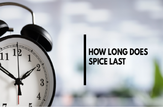 How long does Spice last?