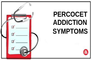 Signs and symptoms of Percocet addiction