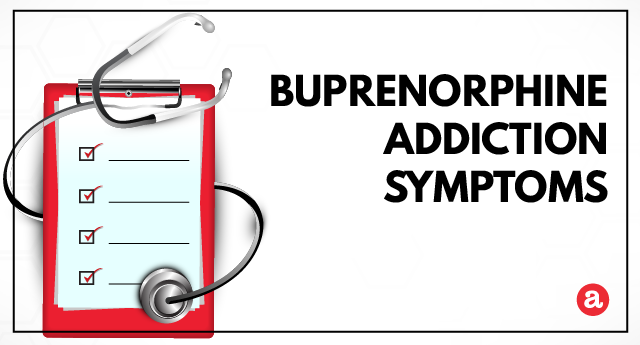 Signs and symptoms of buprenorphine addiction