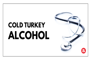 Cold turkey alcohol