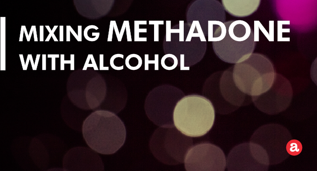 Mixing methadone with alcohol