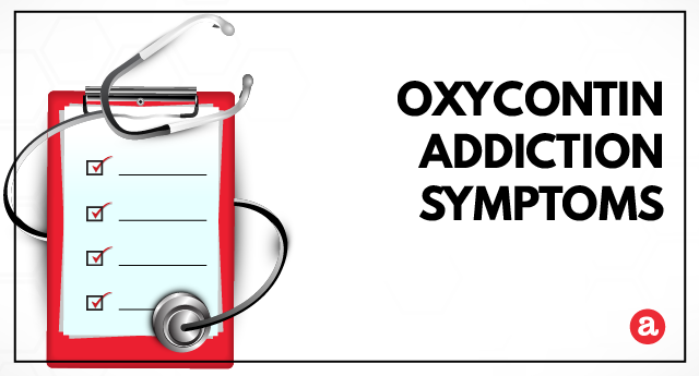 Signs and symptoms of OxyContin addiction