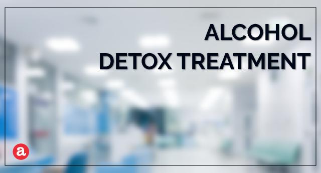 Alcohol detox treatment
