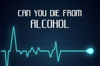 How can alcohol kill you?