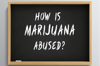 How is marijuana abused?