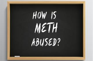 How is meth abused?
