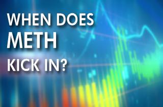 When does meth kick in?
