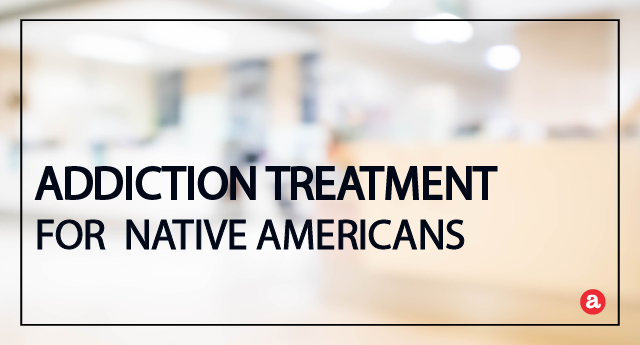 Addiction Treatment for Native Americans