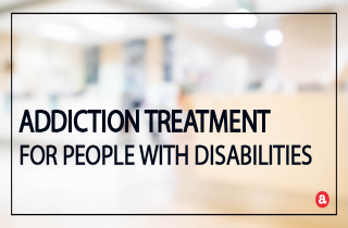 Addiction treatment for people with disabilities