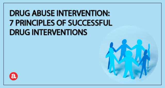 Drug abuse intervention: 7 principles of successful drug interventions