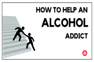 How to help an alcohol addict