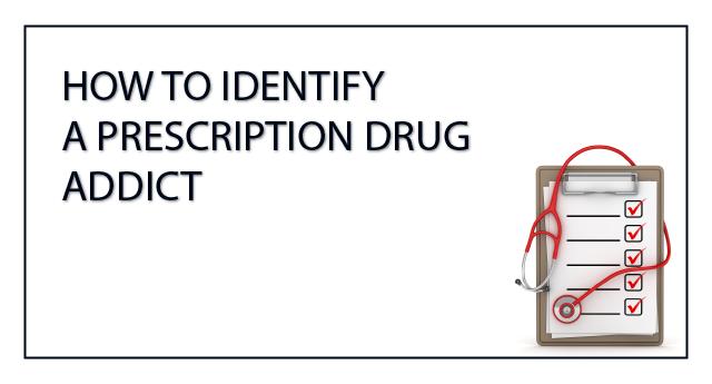 How to identify a prescription drug addict