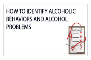How to identify alcoholic behaviors and alcohol problems
