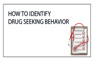 How to identify drug seeking behavior