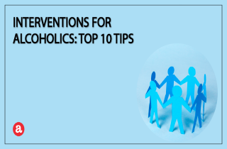 Interventions for alcoholics: Top 10 tips