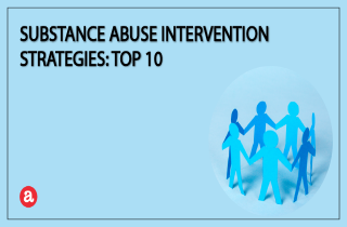Substance abuse intervention strategies: Top 10
