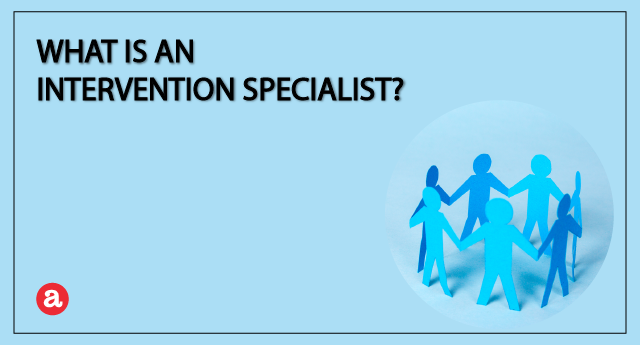 What is an intervention specialist?