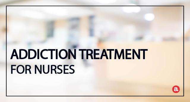 Addiction Treatment for Nurses