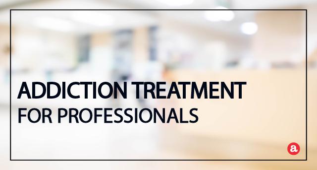 Addiction treatment for professionals