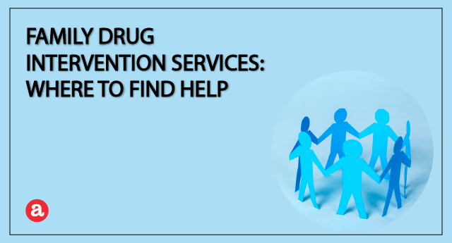 Family drug intervention services: Where to find help