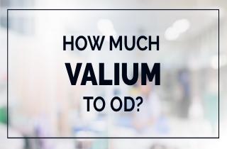 Valium overdose: How much amount of Valium to OD?