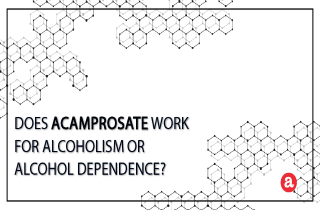 Does acamprosate work for alcoholism or alcohol dependence?