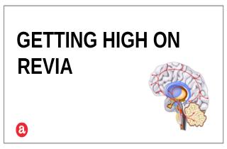 Does Revia get you high?