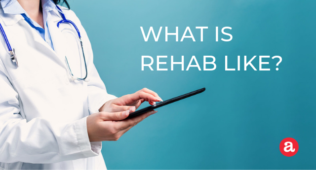 What is Alcohol Rehab Like?