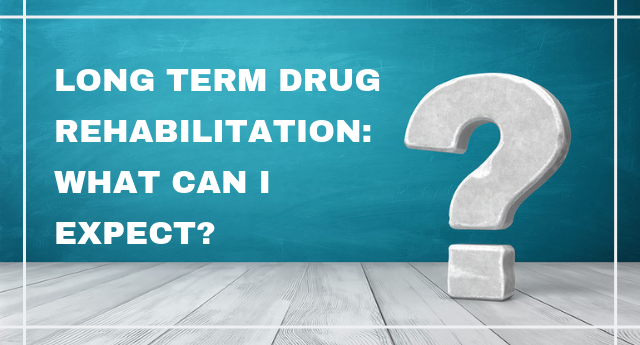 Long term drug rehabilitation: What can I expect?