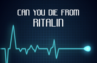 Can you die from taking Ritalin?