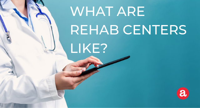 Alcohol abuse rehabilitation centers: What's it like?