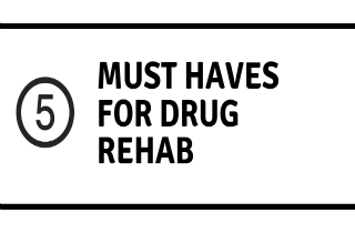Drug rehab centers: 5 MUST HAVES