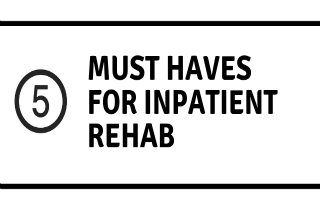 Inpatient drug rehab programs: 5 MUST HAVES
