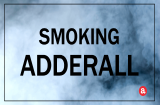 Smoking Adderall
