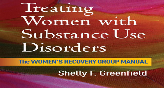 Is a woman's addiction so different? Treating women with substance use disorders (BOOK REVIEW)