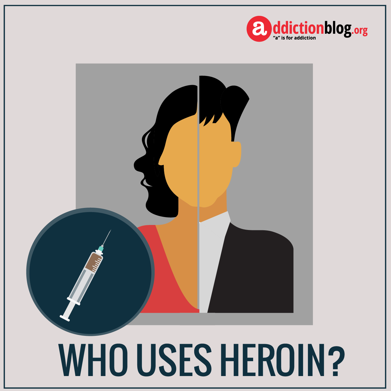 The face of heroin addiction: Who uses heroin? (INFOGRAPHIC)