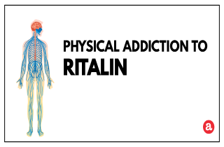 Physical addiction to Ritalin