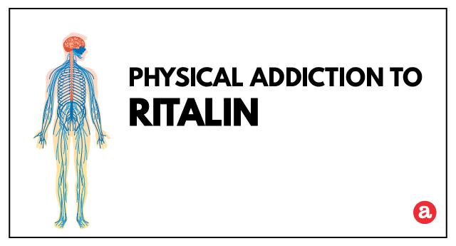 Physical addiction to Ritalin