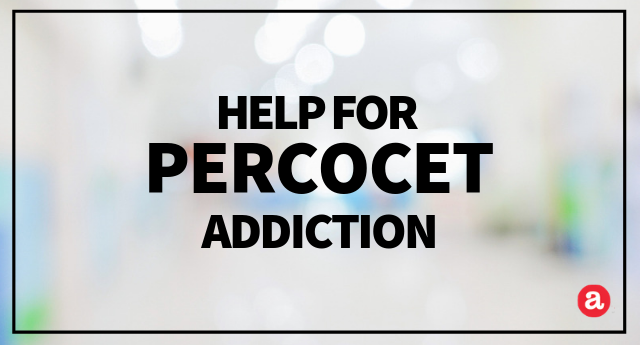 Addicted to Percocet: How can you help treat Percocet addiction?